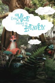 Even Mice Belong in Heaven