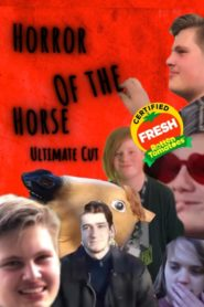 Horror Of The Horse : Ultimate Cut