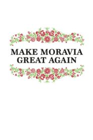 Make Moravia Great Again