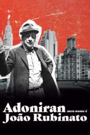 Adoniran – Meu Nome é João Rubinato