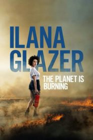 Ilana Glazer: The Planet Is Burning