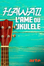 Hawaii, l'âme du ukulélé