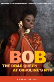 Bob the Drag Queen: Live at Caroline's