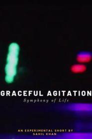 Graceful Agitation