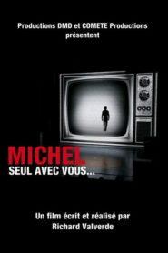 Michel, seul avec vous…