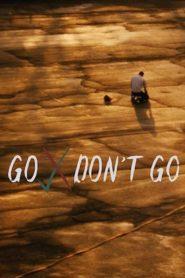 Go / Don't Go