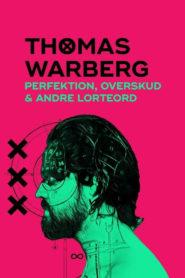 Thomas Warberg: Perfektion, overskud og andre lorteord