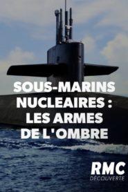 Sous-marins nucléaires – les armes de l'ombre