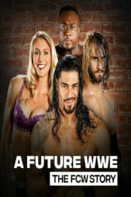 A Future WWE: The FCW Story