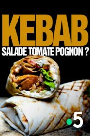 Kebab : salade, tomate, pognon ?