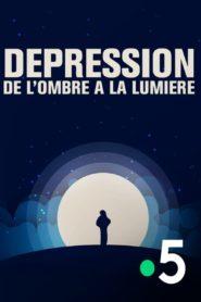 Dépression, de l'ombre à la lumière