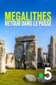 Mégalithes, retour dans le passé
