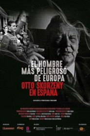 The most dangerous man from Europe. Otto Skorzeny in Spain