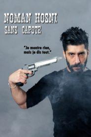 Noman Hosni : Sans Capote