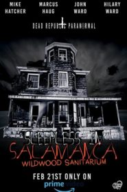 Sleepless in Salamanca: Wildwood Sanitarium
