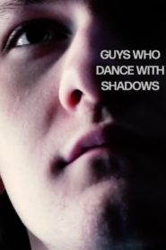 Guys Who Dance with Shadows