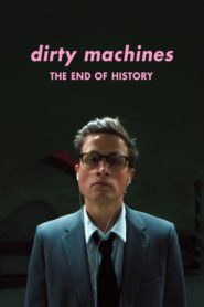 "Dirty Machines – ""The End of History"""