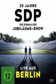 20 Jahre SDP – Die einmalige Jubiläums-Show – Live aus Berlin