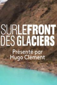 Sur le Front des Glaciers