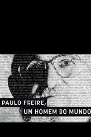 Paulo Freire, Um Homem do Mundo