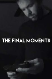 The Final Moments