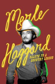 Merle Haggard: Salute to a Country Legend