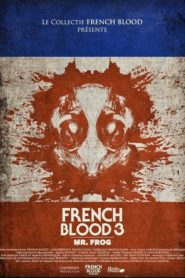 French Blood 3 – Mr. Frog