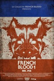 French Blood 1 – Mr. Pig