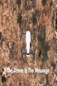 The Drone Is The Message