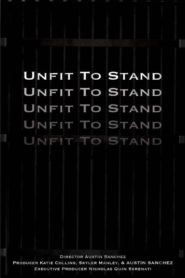 Unfit To Stand
