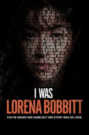 I Was Lorena Bobbitt