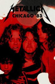 Metallica: Live in Chicago, Illinois – August 12, 1983