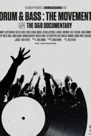 Drum & Bass: The Movement – The D&B Documentary