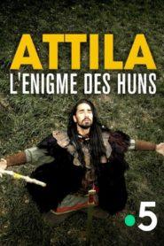 Attila, l'énigme des Huns