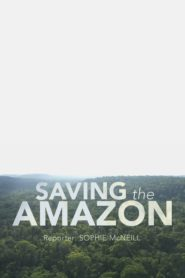 Four Corners: Saving the Amazon