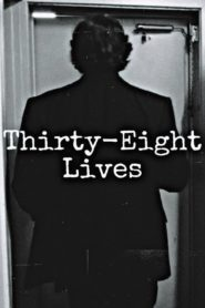 Thirty-Eight Lives
