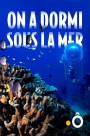 On a dormi sous la mer