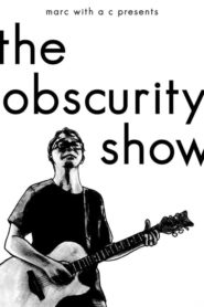 "Marc With a C Presents: ""The Obscurity Show"""