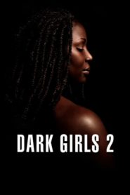Dark Girls 2