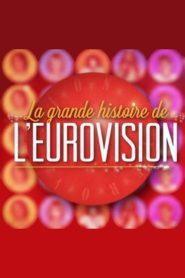 La grande histoire de l'Eurovision