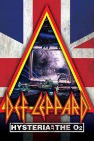 Def Leppard: Hysteria At The O2
