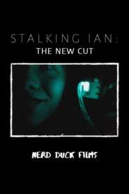 Stalking Ian:The New Cut
