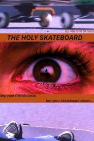 The Holy Skateboard