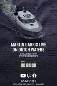 Martin Garrix Live: On Dutch Waters
