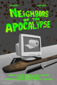 Neighbors of the Apocalypse