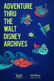 Adventures Thru the Walt Disney Archives