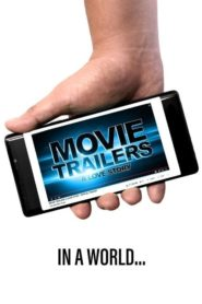 Movie Trailers: A Love Story