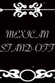 Mexican Stand-Off