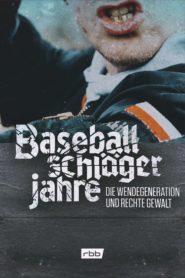 Baseballschlägerjahre – Die Wendegeneration und rechte Gewalt