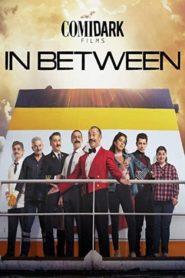 Comidark Films: In Between